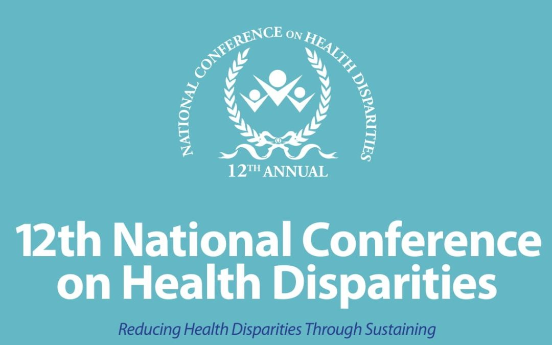 EVENT | 12th National Conference on Health Disparities, 6/19 – 6/22/2019
