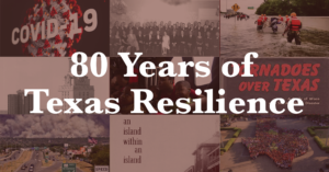 """Photo collage with the words """"80 Years of Texas Resilience"""""""