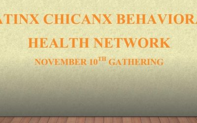 EVENT | TONIGHT Latinx Chicanx Behavioral Health Network November Gathering, 11/10/20 at 6:00pm