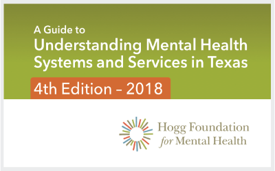 A Guide to Mental Health Systems and Services in Texas