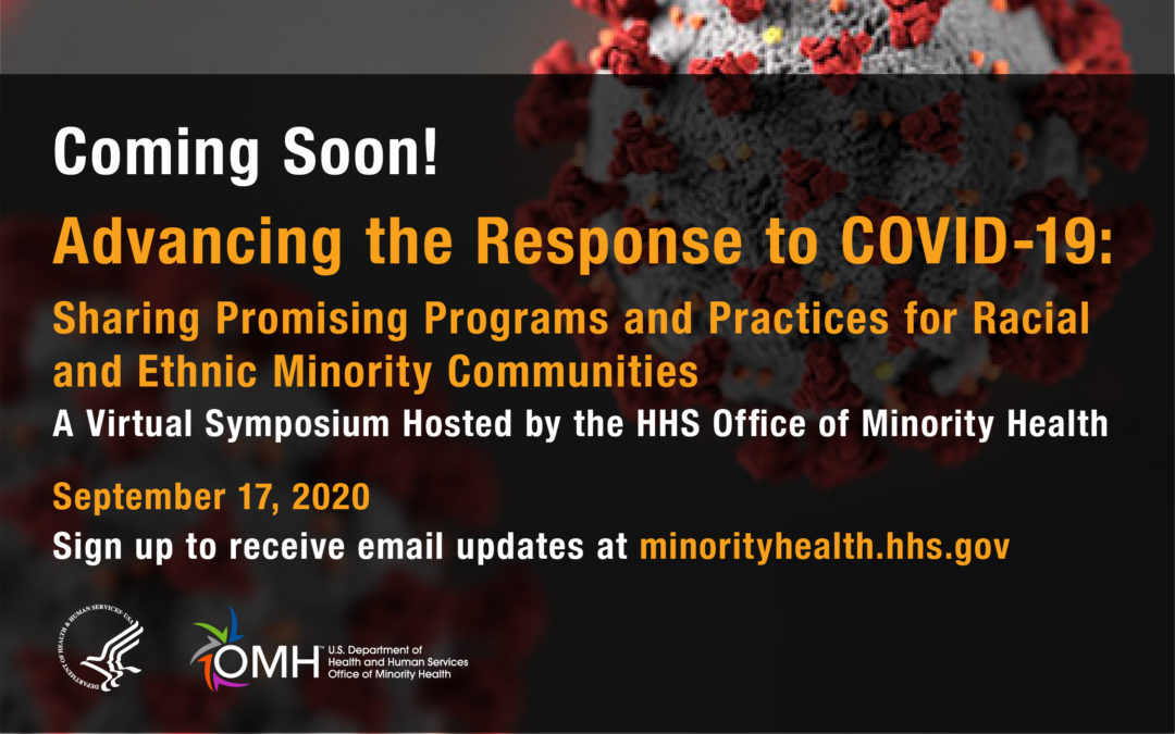 VIRTUAL SYMPOSIUM   Advancing the Response to COVID-19: Sharing Promising Programs and Practices for Racial and Ethnic Minority Communities