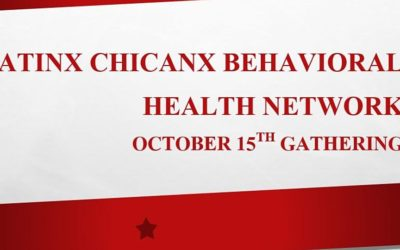 ONLINE EVENT   Latinx Chicanx Behavioral Health Network Gathering, 10/15/20