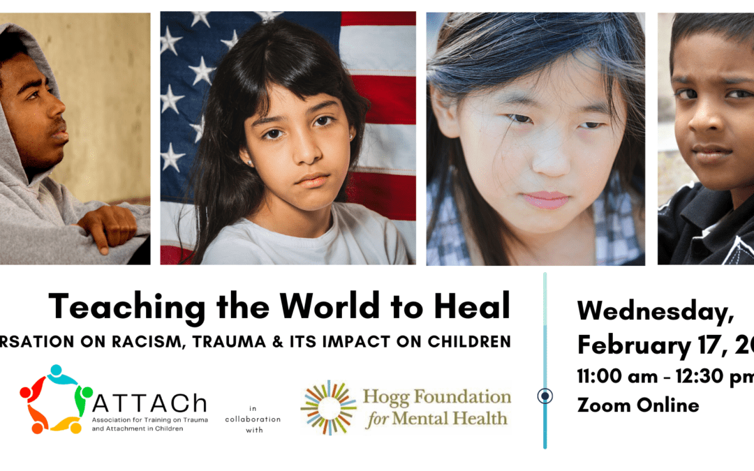 Teaching the World to Heal: A Conversation on Racism, Trauma & Its Impact on Children, 2/17/21