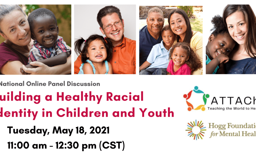 TRAINING   Building a Healthy Racial Identity in Children and Youth, TOMORROW 5/18/21